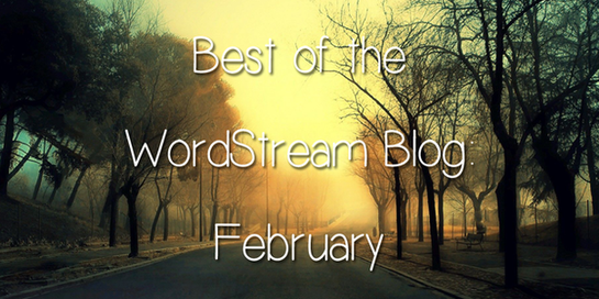 Best of the WordStream blog February 2016