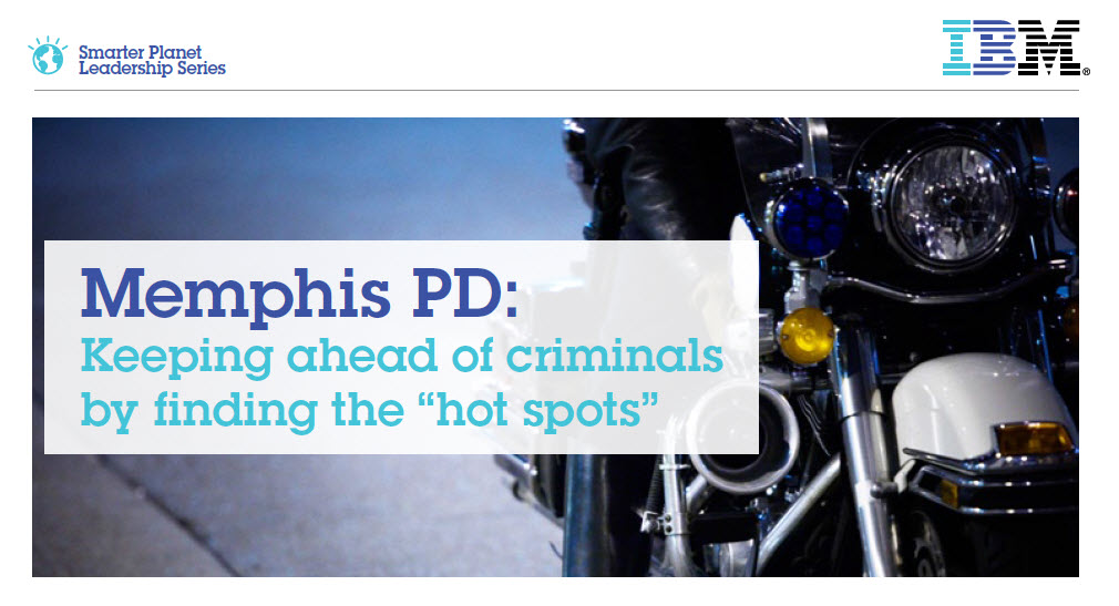 How to write a case study IBM Memphis Police predictive technology