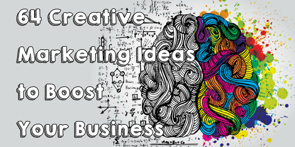 64 Creative Marketing Ideas to Boost Your Business