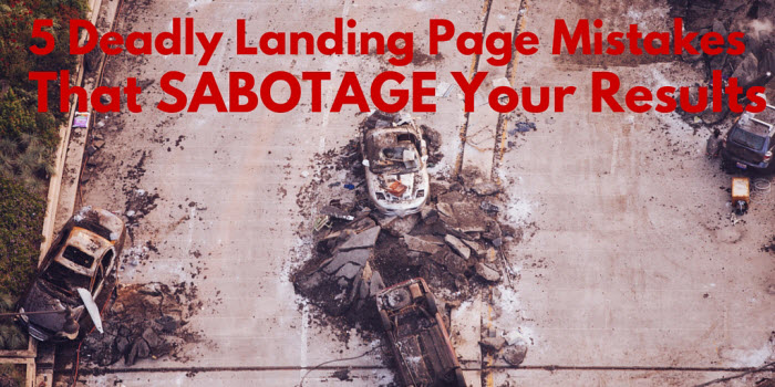 Deadly landing page mistakes