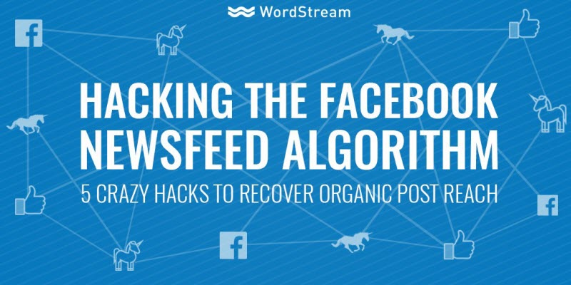 Hacking the Facebook Newsfeed Algorithm: 5 Ways to Recover Organic Reach by @LarryKim