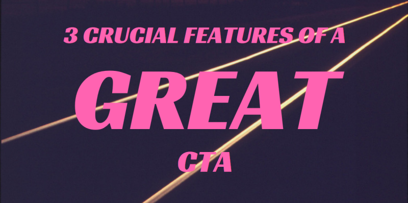 features of a great CTA