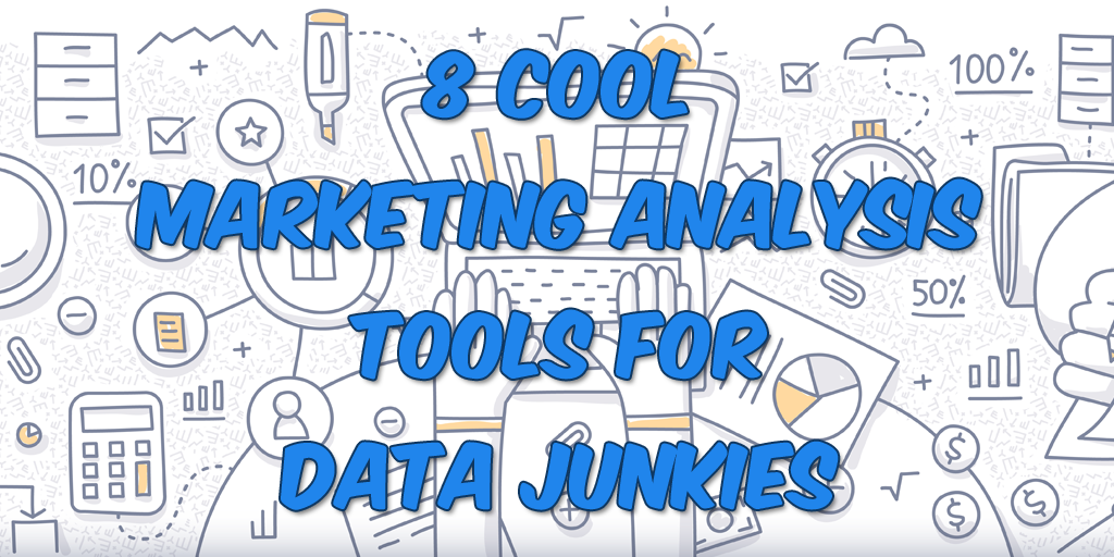 8 Cool Marketing Analysis Tools for Data Junkies | WordStream
