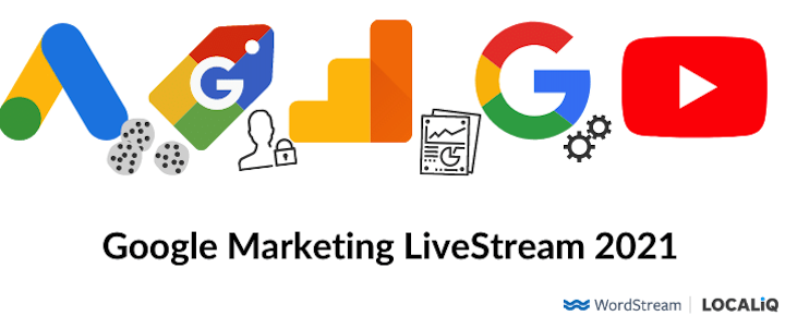 Google Marketing Livestream 2021: What You Really Need to Know