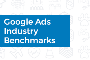 Google Ads Industry Benchmarks for 2018: 8 Ways to Get Ahead in YOUR Industry