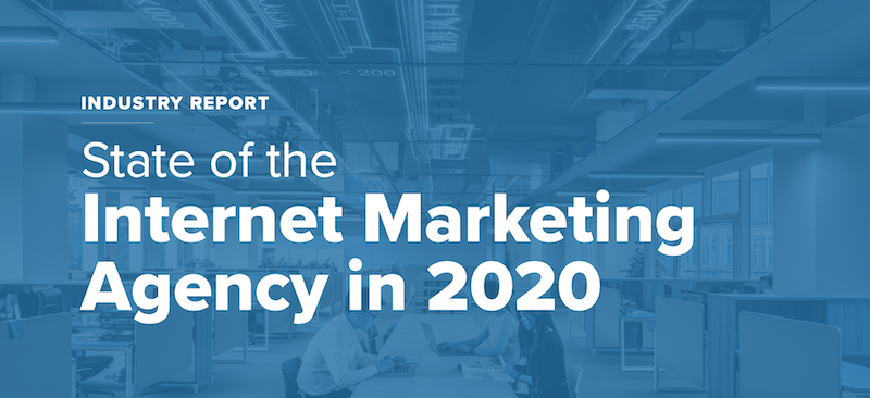 state of the internet marketing agency 2020 feature