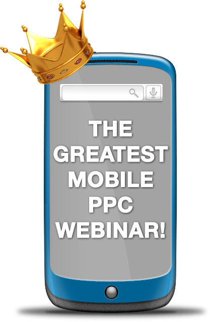 greatest mobile ppc webinar