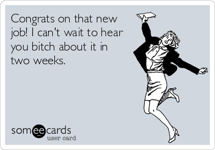 Working remotely congratulations new job SomeEcards