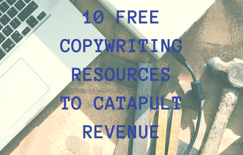 10 Free Copywriting Resources to Catapult Revenue