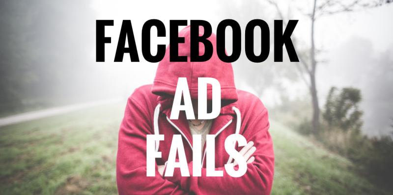 facebook ad fails