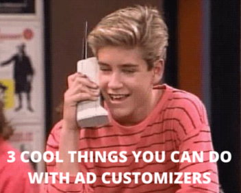 Ad customizers pic of Zack Morris from Saved by the Bell with an old-school phone