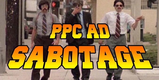 ppc ad sabotage