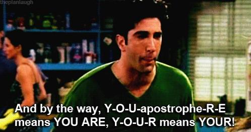 friends ross complaining about homophones