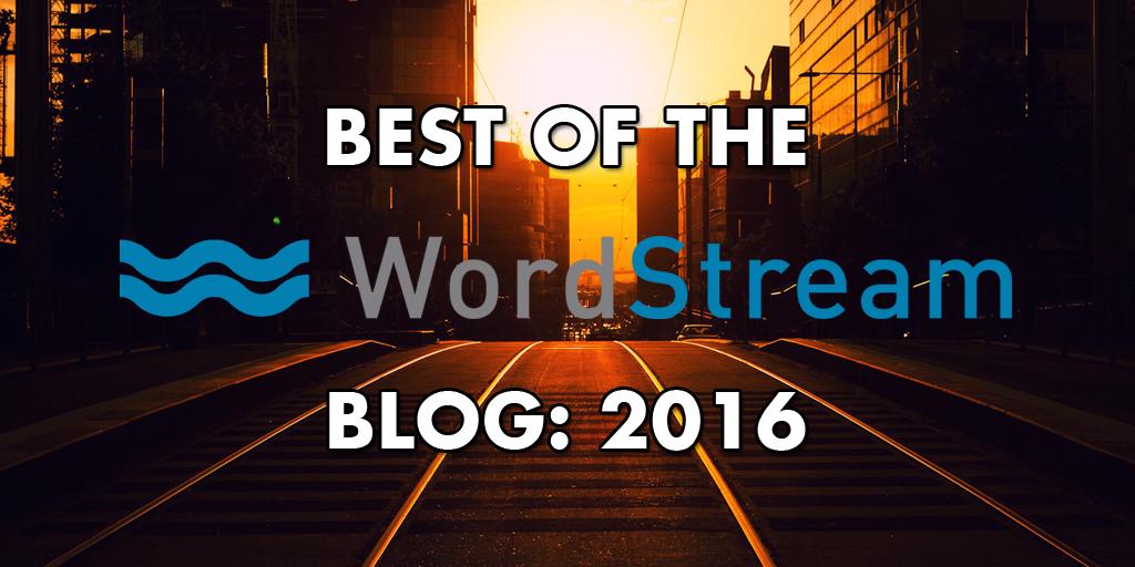 Best of the WordStream Blog 2016