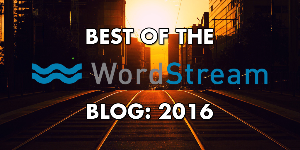 Best of the WordStream Blog 2016