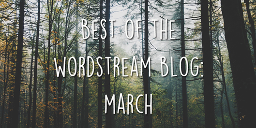 Best of the WordStream blog March