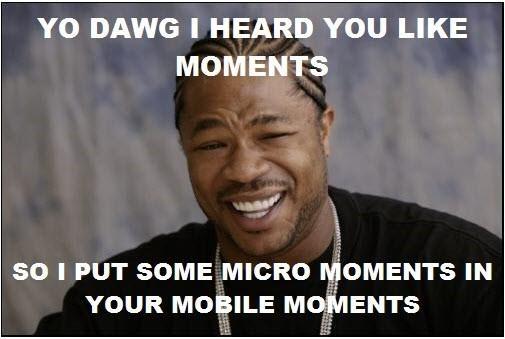 """Meme making fun of """"micro-moments"""""""