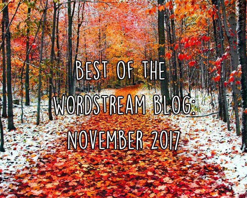 Best of the WordStream blog November 2017