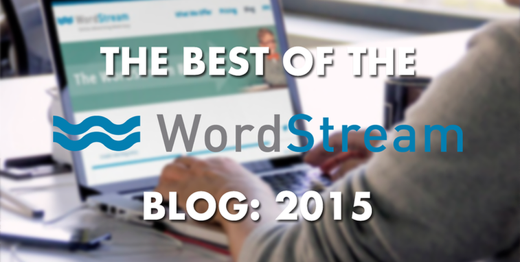 Best of the WordStream blog 2015