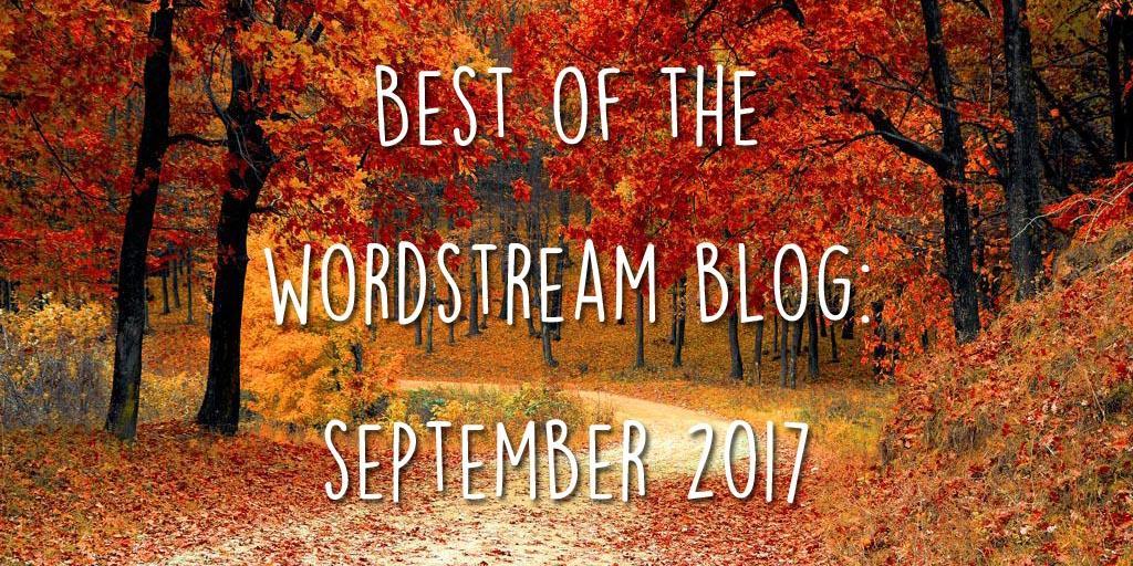 Best of the WordStream Blog September 2017