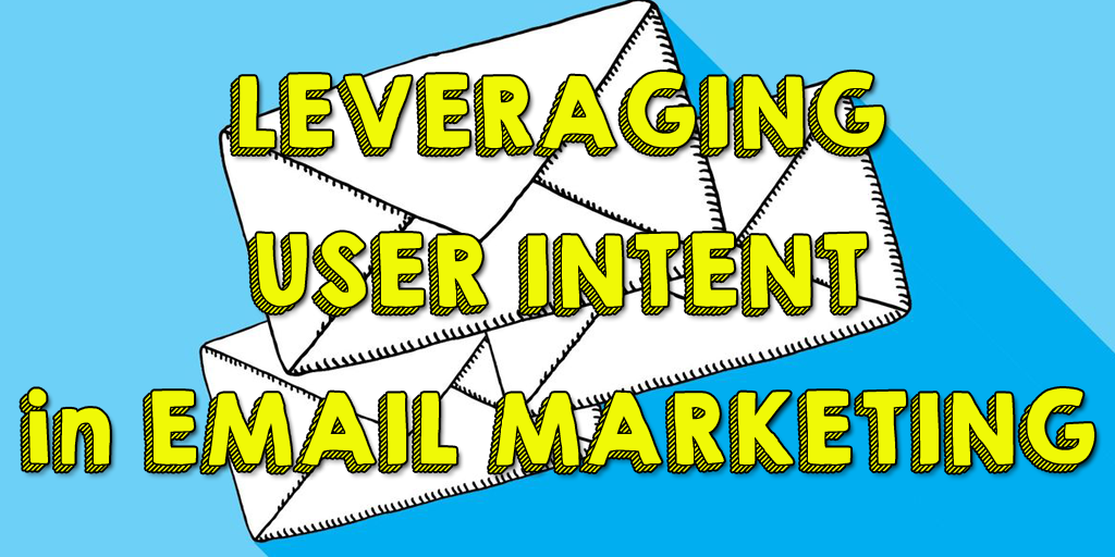 Email optimization and user intent