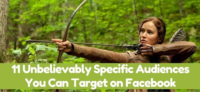 Facebook audience 11 unbelievably specific audiences you can target