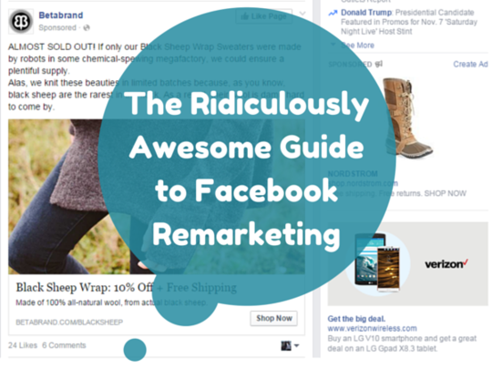 Facebook Is Great For Sharing Pictures >> The Ridiculously Awesome Guide To Facebook Remarketing Wordstream