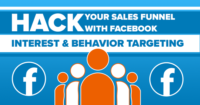 hack your sales funnel with facebook interest targeting