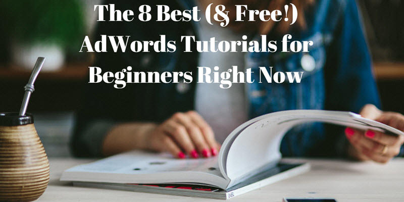 Best AdWords Tutorials