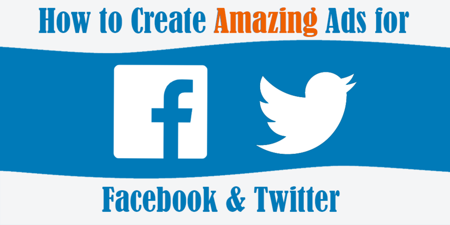How to create amazing ads for Facebook and Twitter