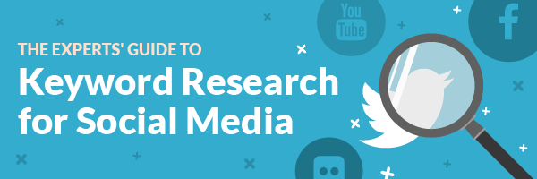 Expert's Guide to Keyword Research for Social Media