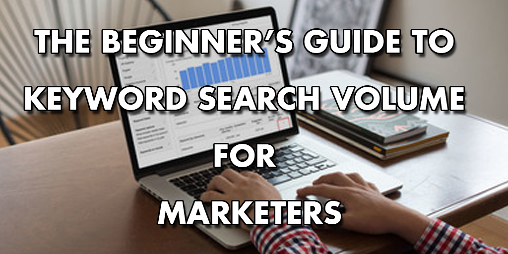 Beginner's Guide to Keyword Search Volume