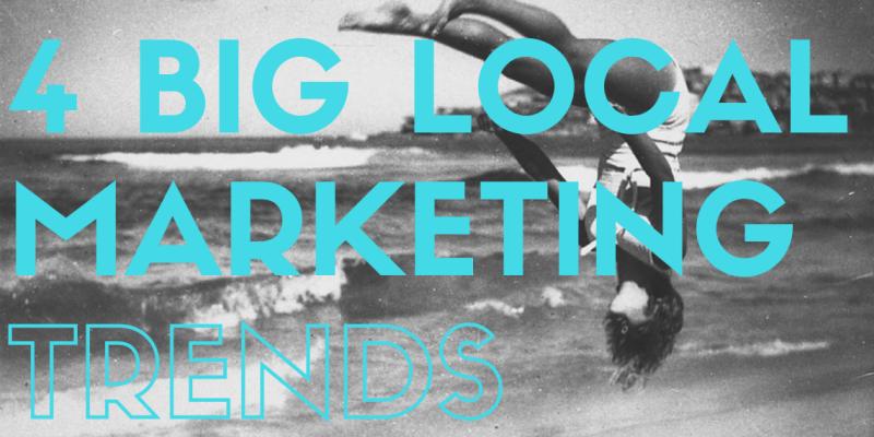 big local marketing trends