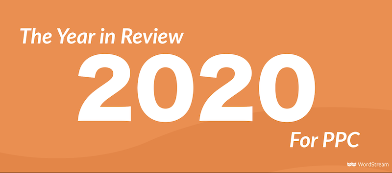 2020: The Year in Review for PPC