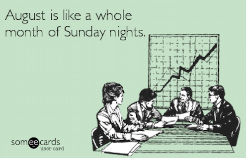 funny august meme: august is a month of sunday nights