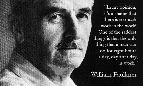 Productivity for content marketers William Faulkner work quote
