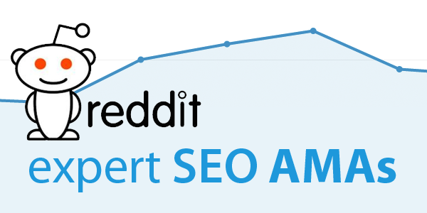 The Mega Collection of SEO Expert Advice: Best of the Reddit SEO AMAs