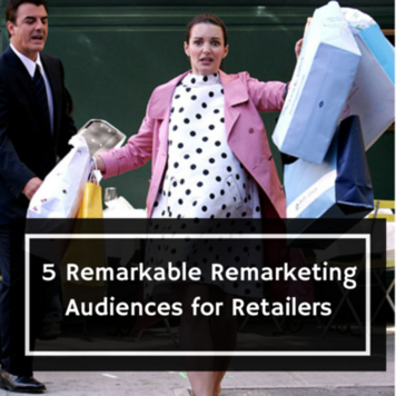 remarkable remarketing audiences for advertisers