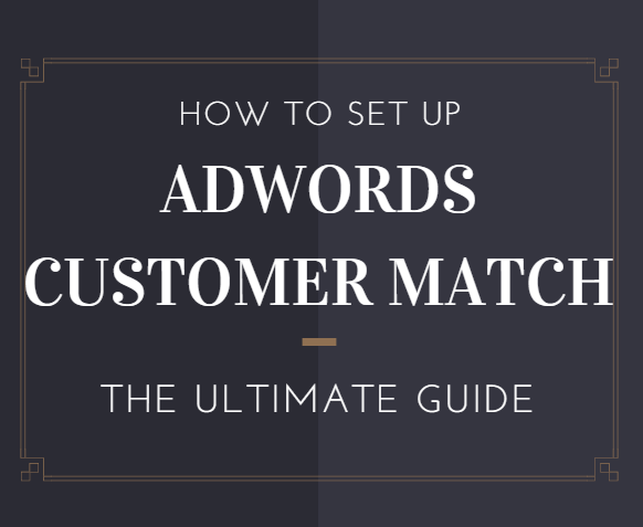 how to set up adwords customer match