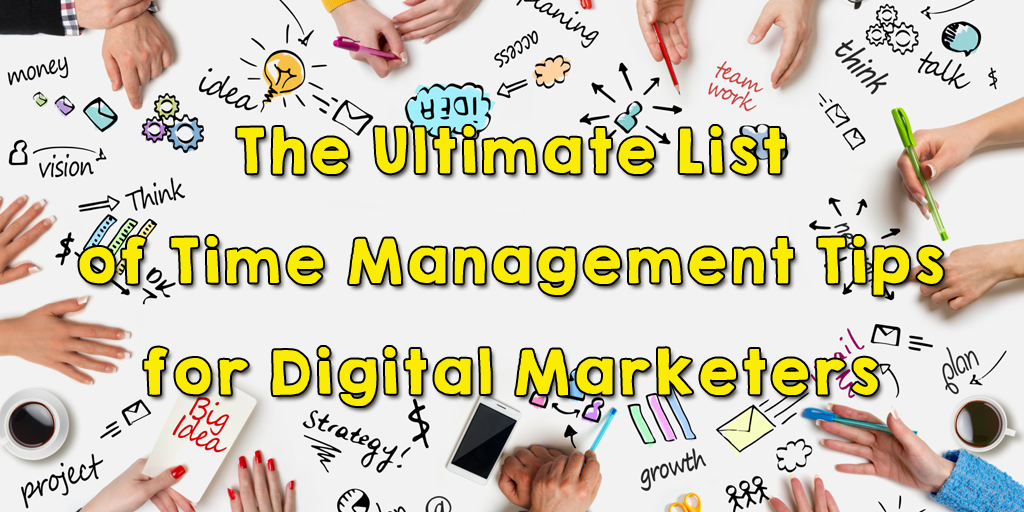 Time management tips for digital marketers