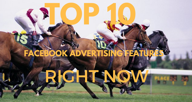top ten facebook advertising features