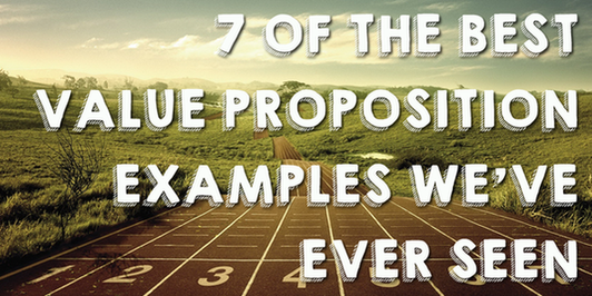7 Of The Best Value Proposition Examples Weve Ever Seen Wordstream