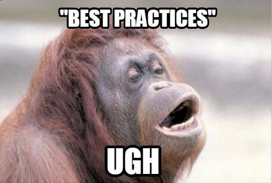 "Best vertical marketing guide image of a chimpanzee saying ""best practices, ugh."""