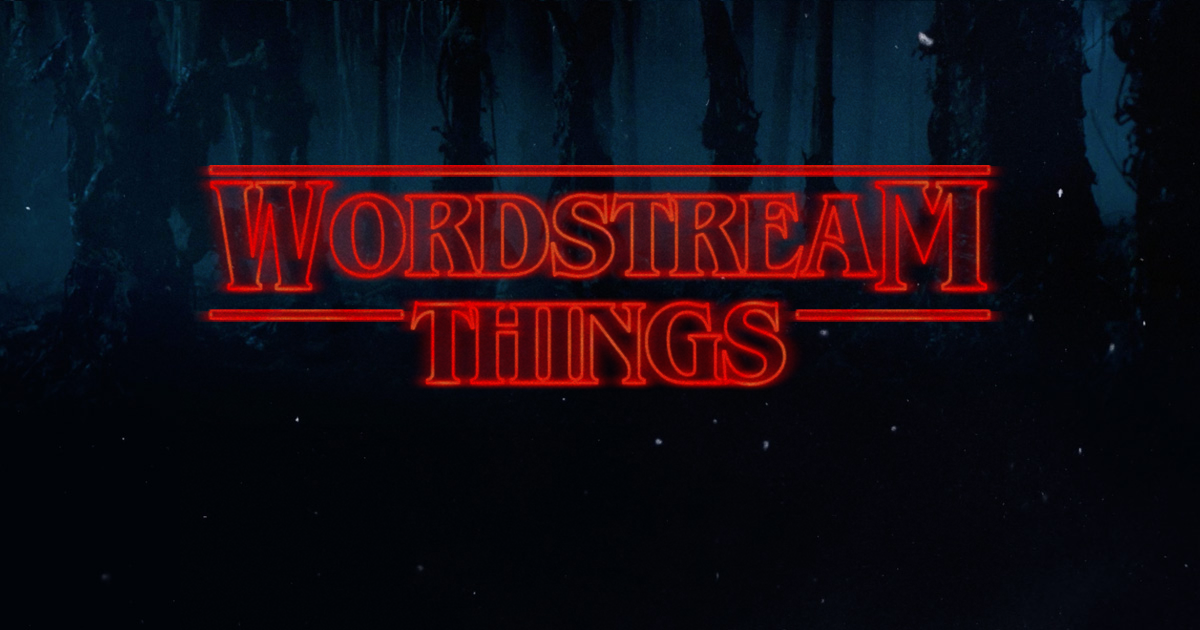 Best of the WordStream blog October 2017 Stranger Things-style text