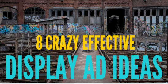 8 Super Creative Crazy Effective Display Ad Ideas